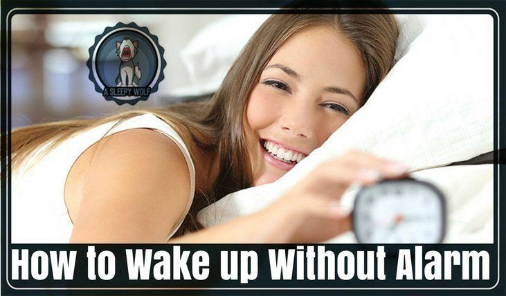 how to wake up without alarm
