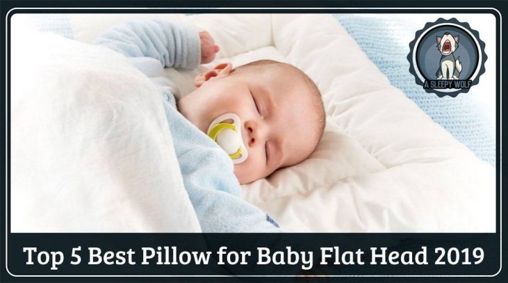 Best Pillow For Baby Flat Head Updated 2019